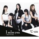 乐天商城 - I miss you/THE FUTURE(通常盤A)/℃-ute[CD]【返品種別A】