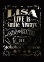 【送料無料】[枚数限定][限定版]LiVE is Smile Always 〜364+JOKER〜 at YOKOHAMA ARENA(完全生産限定)/LiSA[Blu-ray]【返品種別A】