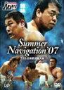 【送料無料】PRO-WRESTLING NOAH Summer Navigation '07 7.15 日本武道館大会/プロレス[DVD]【...