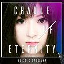 【送料無料】[枚数限定][限定盤]CRADLE OF ETERNITY(数量限定生産盤/2CD)/鈴華ゆう子[CD]【返品種別A】