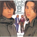偶像名: Ka行 - B album/KinKi Kids[CD]【返品種別A】