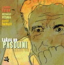 パゾリーニに捧ぐ/アントニオ・ファラオ[CD]