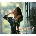 [枚数限定]LoveSongs V 〜心もよう〜/坂本冬美[CD]【返品種別A】