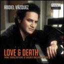 Composer: Wa Line - LOVE & DEATH ワーグナー、ヴェルディ トランスクリプション【輸入盤】▼/アブディエル・バスケス[CD]【返品種別A】