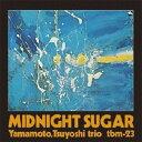 藝人名: Y - MIDNIGHT SUGAR/山本剛トリオ[CD]【返品種別A】
