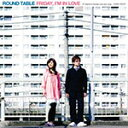 艺人名: Ra行 - FRIDAY,I'M IN LOVE/ROUND TABLE[CD]【返品種別A】