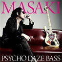 【送料無料】PSYCHO DAZE BASS/MASAKI[CD]【返品種別A】