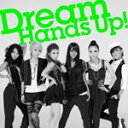 【送料無料】Hands Up!(DVD付)/Dream[CD+DVD]【返品種別A】