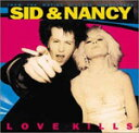 SID AND NANCY:LOVE KILLS(MUSIC FROM THE MOTION PICTURE SOUNDTRACK)【輸入盤】▼/VARIOUS ARTISTS[CD]【返品種別A】