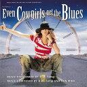 艺人名: K - [枚数限定][限定盤]【Forever Soundtrack】カウガール・ブルース(オリジナルサウンドトラック)/k.d.ラング[CD]【返品種別A】