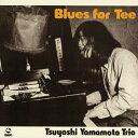 艺人名: Y - BLUES FOR TEE/山本剛トリオ[CD]【返品種別A】