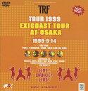 TRF TOUR 1999 exicoast tour at OSAKA/TRF