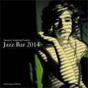 JAZZ BAR 2014/オムニバス[CD][紙ジャケット]【返品種別A】