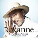 【送料無料】ロクサーヌ〜Le Grand Amour〜/古澤巌[CD]【返品種別A】