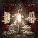 Artist Name: F - Take Me Home/フォー・オール・ウィ・ノウ[CD]【返品種別A】