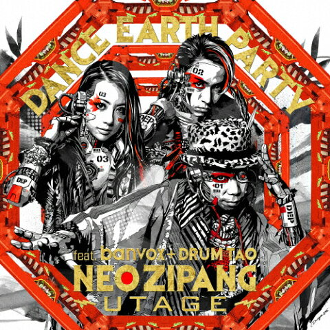 NEO ZIPANG〜UTAGE〜/DANCE EARTH PARTY feat.banvox+DRUM TAO[CD]【返品種別A】