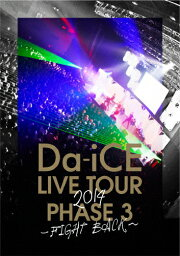【送料無料】<strong>Da-iCE</strong> LIVE TOUR PHASE 3 〜FIGHT BACK〜/<strong>Da-iCE</strong>[DVD]【返品種別A】