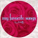 藝術家名: A行 - マイ・フェイバリット・ソングス 〜 Love/オムニバス[CD]【返品種別A】