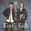 Idol Name: Ka Line - 硝子の少年/KinKi Kids[CD]【返品種別A】