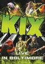 【送料無料】ライヴ・イン・ボルチモア/KIX[DVD]【返品種別A】