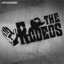 Punk, Hard Core - 【送料無料】UNCHAINED/THE RODEOS[CD]【返品種別A】