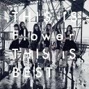 THIS IS Flower THIS IS BEST/Flower[CD]通常盤【返品種別A】