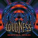 METAL MAD/LOUDNESS CD 【返品種別A】