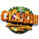 CLASH!! 〜Dancehall Reggae Best〜/オムニバス[CD]【返品種別A】