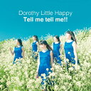 偶像名: Ta行 - Tell me tell me!!(DVD付)/Dorothy Little Happy[CD+DVD]【返品種別A】