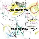 作曲家名: Ka行 - レトロニムス【輸入盤】▼/カルロス・チパ[CD]【返品種別A】