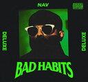 Artist Name: N - BAD HABITS(DELUXE)【輸入盤】▼/NAV[CD]【返品種別A】