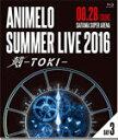 【送料無料】Animelo Summer Live 2016 刻-TOKI- 8.28/オムニバス[Blu-ray]【返品種別A】
