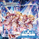 THE IDOLM@STER CINDERELLA GIRLS STARLIGHT MASTER 08 BEYOND THE STARLIGHT/THE IDOLM@STER CINDERELLA GIRLS[CD]【返品種別A】
