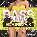 BASE DRIVE -HIGH SPEED MIX- mixed by DJ KAZ/オムニバス[CD]【返品種別A】
