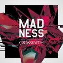 Rakuten - MADNESS(通常盤)/Crossfaith[CD]【返品種別A】