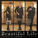 Beautiful Life/WAVE