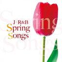 J-R&B Spring Songs/オムニバス[CD]【返品種別A】