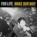 朋克, 硬核 - MAKE OUR WAY/FORLIFE[CD]【返品種別A】