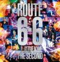 """【送料無料】 枚数限定 限定版 EXILE THE SECOND LIVE TOUR 2017-2018""""ROUTE6 6 (初回生産限定盤)【DVD】/EXILE THE SECOND DVD 【返品種別A】"""