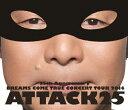 【送料無料】25th Anniversary DREAMS COME TRUE CONCERT TOUR 2014 - ATTACK25 -/DREAMS COME TRUE Blu-ray 【返品種別A】