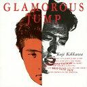【送料無料】[枚数限定][限定盤]GLAMOROUS JUMP/吉川晃司[SHM-CD]【返品種別A】