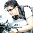 The Next Decade(DVD付)/GACKT[CD+DVD]