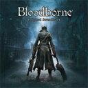 Bloodborne オリジナルサウンドトラック/ゲーム・ミュージック[CD]【返品種別A】