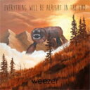 EVERYTHING WILL BE ALRIGHT IN THE END【輸入盤】▼/WEEZER[CD]【返品種別A】