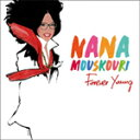 FOREVER YOUNG (JEWELCASE)/NANA MOUSKOURI