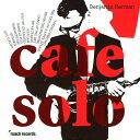 Cafe Solo/ベンジャミン・ハーマン[CD]【返品種別A】