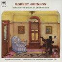 艺人名: R - キング・オブ・ザ・デルタ・ブルース・シンガーズ VOL.2/ロバート・ジョンソン[CD]【返品種別A】