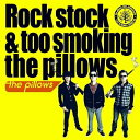 Rock stock & too smoking the pillows/the pillows[CD]通常盤