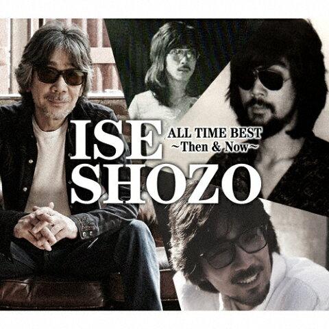 【送料無料】ISE SHOZO ALL TIME BEST〜Then & Now〜/伊勢正三[CD]【返品種別A】
