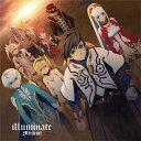 TVアニメ 『テイルズ オブ ゼスティリア ザ クロス』 第2期OP主題歌「illuminate」/Minami[CD]通常盤【返品種別A】